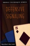 Defensive Signalling (The Bridge Technique Series) - Marc Smith, David Bird