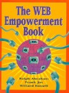 The Web Empowerment Book: An Introduction and Connection Guide to the Internet and the World-Wide Web - Ralph H. Abraham, W. Russell, Frank Jas