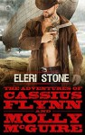 The Adventures of Cassius Flynn and Molly McGuire - Eleri Stone