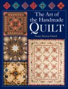 The Art of the Handmade Quilt - Nancy Brenan Daniel, Rita Weiss