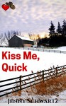 Kiss Me, Quick: A Cowboy for Valentine's Day - Jenny Schwartz