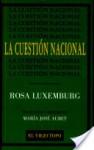 La cuestión nacional y la autonomía - Rosa Luxemburg