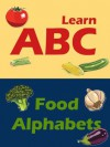 Learn ABC with Food Alphabets (with Full Color Illustrations) - Kurt Collins, Zack Sterling