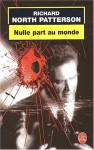 Nulle Part Au Monde - Richard North Patterson