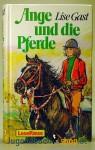 Ange und die Pferde - Lise Gast