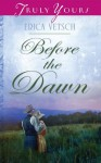 Before the Dawn (Truly Yours Digital Editions) - Erica Vetsch