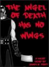 The Angel of Death Has No Wings - James Pratt