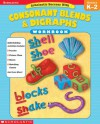 Scholastic Success With: Consonant Blends & Digraphs Workbook - Robin Wolfe, Scholastic Inc.
