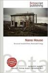 Nano House - Lambert M. Surhone, Mariam T. Tennoe, Susan F. Henssonow