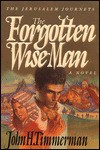 The Forgotten Wise Man: A Novel - John H. Timmerman