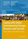Coping with Global Environmental Change, Disasters and Security: Threats, Challenges, Vulnerabilities and Risks - Hans Günter Brauch, ?rsula Oswald Spring, Czeslaw Mesjasz, John Grin, Patricia Kameri-Mbote, Béchir Chourou, Pal Dunay, Jö Birkmann