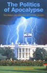 The Politics of Apocalypse: The History and Influence of Christian Zionism - Dan Cohn-Sherbok