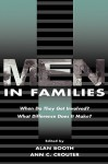 Men in Families: When Do They Get Involved? What Difference Does It Make? - Alan Booth