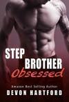 Stepbrother Obsessed - Devon Hartford