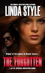 THE FORGOTTEN (L.A.P.D. Special Investigations Book 1) - LINDA STYLE
