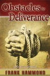 Obstacles to Deliverance: Why Deliverance Sometimes Fails - Frank Hammond