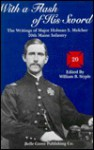 With a Flash of His Sword: The Writings of Major Holman S. Melcher, 20th Maine Infantry - Holman S. Melcher, William B. Styple