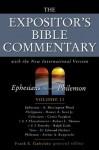 The Expositor's Bible Commentary: Ephesians through Philemon - Frank E. Gaebelein, A. Skevington Wood, Homer A. Kent, Curtis Vaughan, Robert L. Thomas, Ralph H. Earle, D. Edmont Hiebert, Arthur A. Rupprecht