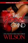 That Good Grind (Erotic Shorts #2) - Wilson, Kai