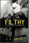 Filthy (A Stepbrother Romance) #1 - J.L. Beck