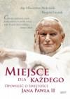 Miejsce dla każdego. Opowieść o świętości Jana Pawła II - Mieczysław Mokrzycki, Brygida Grysiak