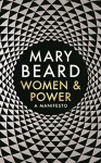 Women & Power: A Manifesto - Mary Beard
