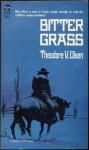 Bitter Grass - Theodore V. Olsen