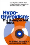 Hypothyroidism: The Unsuspected Illness - Broda O. Barnes, Lawrence Galton