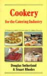 Cookery for the Catering Industry - Douglas Sutherland