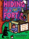 Hiding in a Fort: Backyard Retreats for Kids - G. Lawson Drinkard III
