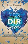 Bad Romeo und Broken Juliet - Ich werde immer bei dir sein: Band 2 - Leisa Rayven, Tanja Hamer