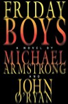 Friday Boys - Michael Armstrong, O'Ryan John