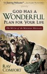 God Has a Wonderful Plan for Your Life: The Myth of the Modern Message - Ray Comfort