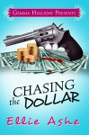 Chasing the Dollar (Miranda Vaughn Mysteries Book 1) - Ellie Ashe, Gemma Halliday