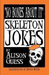 No Bones About It, Skeleton Jokes - Alison Guess, David White