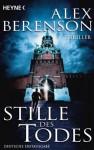 Stille des Todes: Thriller - Alex Berenson, Imke Walsh-Araya