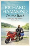 On the Road: Growing up in Eight Journeys - My Early Years - Richard Hammond