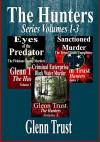 The Hunters Series: Volumes 1-3 - Glenn Trust