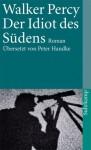 Der Idiot des Südens = The Last Gentleman - Walker Percy, Peter Handke
