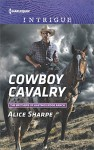 Cowboy Cavalry (The Brothers of Hastings Ridge Ranch) - Alice Sharpe
