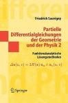 Partielle Differentialgleichungen Der Geometrie Und Der Physik 2: Funktionalanalytische Losungsmethoden - Friedrich Sauvigny