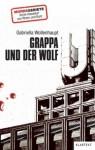 Grappa und der Wolf - Gabriella Wollenhaupt