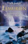 Lemurien: Aufstieg und Fall der ältesten Weltkultur (German Edition) - Frank Joseph