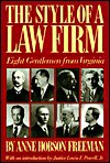 The Style of a Law Firm: Eight Gentlemen from Virginia - Anne Hobson Freeman