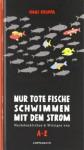 Nur tote Fische schwimmen mit dem Strom: Nachdenkliches & Witziges von A-Z - Hans Kruppa, Katrin Wiehle
