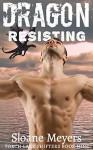 Dragon Resisting - Sloane Meyers