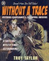 Without A Trace (Dead Men Do Tell Tales) - Troy Taylor