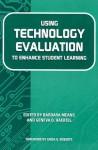 Using Technology Evaluation to Enhance Student Learning - Barbara Means, Geneva D. Haertel, Linda G. Roberts