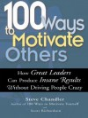 100 Ways to Motivate Others - Steve Chandler
