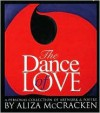 The Dance of Love: A Personal Collection of Artwork and Poetry - Aliza McCracken